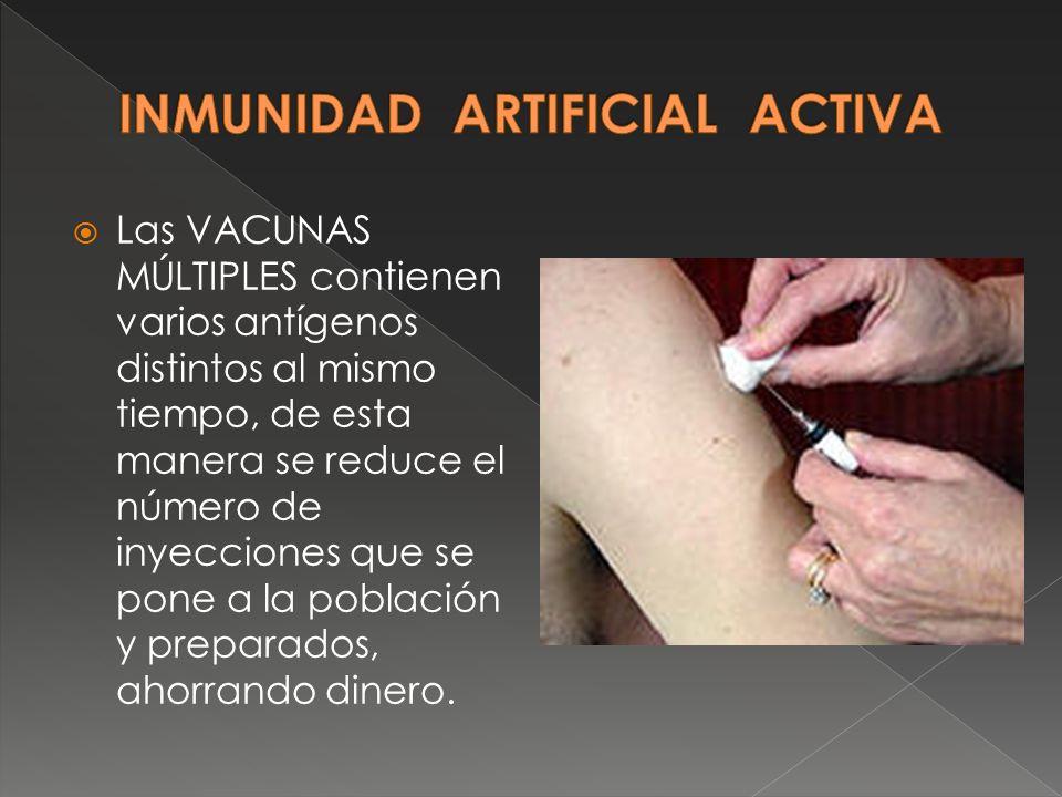 Las VACUNAS MÚLTIPLES contienen varios antígenos distintos al mismo tiempo, de esta manera se reduce el número de inyecciones que se pone a la poblaci