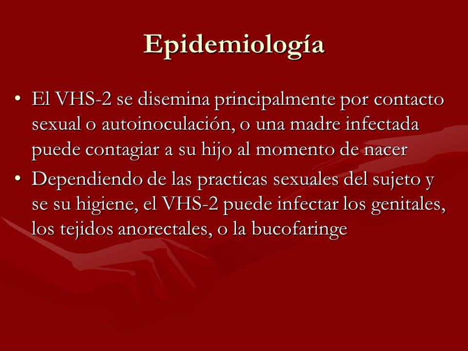 Epidemiología El VHS-2 se disemina principalmente por contacto sexual o autoinoculación, o una madre infectada puede contagiar a su hijo al momento de