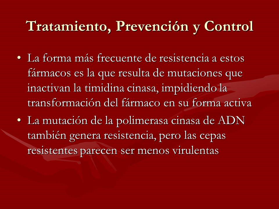 Tratamiento, Prevención y Control La forma más frecuente de resistencia a estos fármacos es la que resulta de mutaciones que inactivan la timidina cin