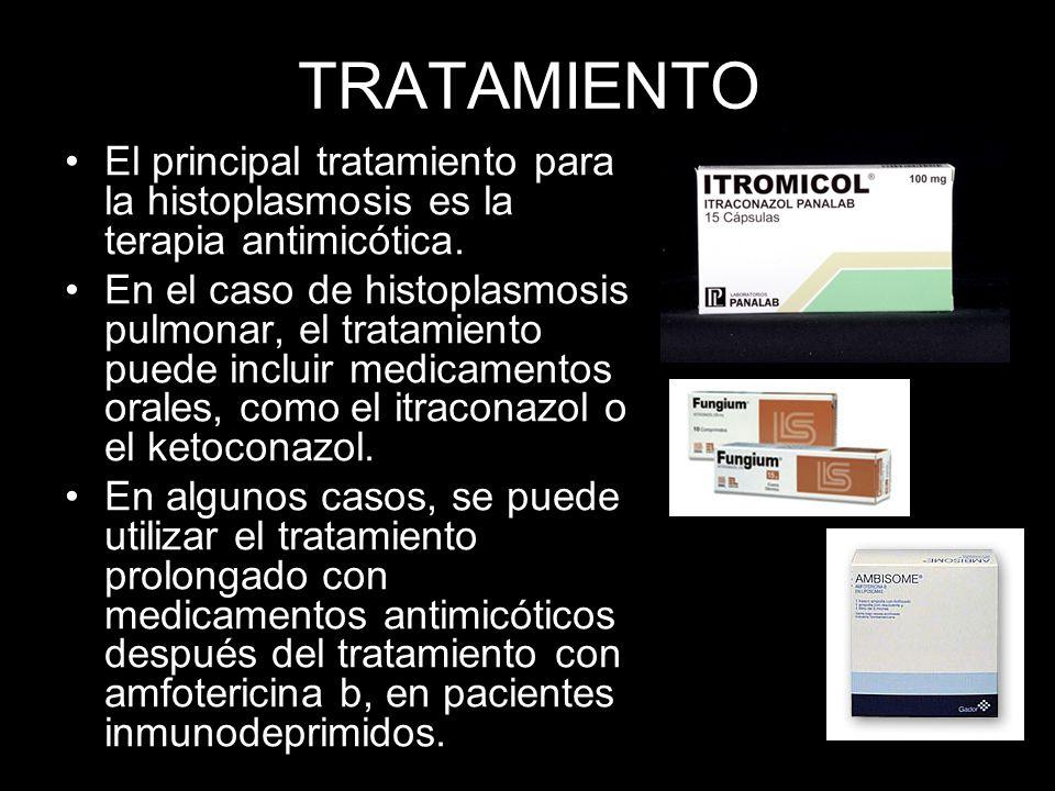 TRATAMIENTO El principal tratamiento para la histoplasmosis es la terapia antimicótica. En el caso de histoplasmosis pulmonar, el tratamiento puede in