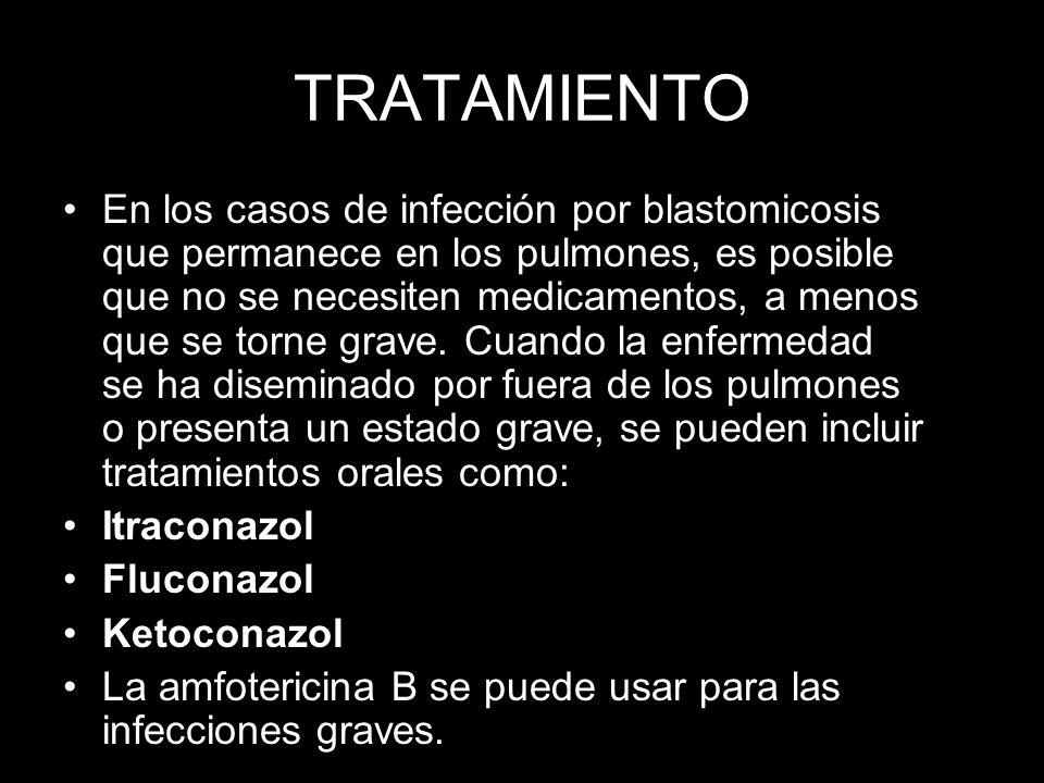 TRATAMIENTO En los casos de infección por blastomicosis que permanece en los pulmones, es posible que no se necesiten medicamentos, a menos que se tor