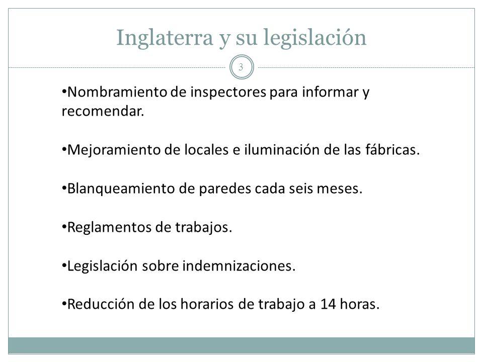 Inglaterra y su legislación 3 Nombramiento de inspectores para informar y recomendar. Mejoramiento de locales e iluminación de las fábricas. Blanqueam