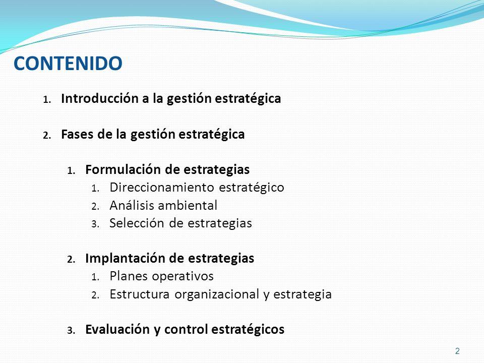 1. Introducción a la gestión estratégica 2. Fases de la gestión estratégica 1. Formulación de estrategias 1. Direccionamiento estratégico 2. Análisis