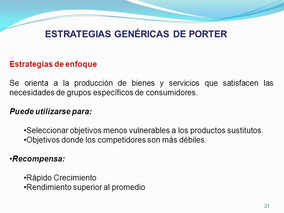 Estrategias de enfoque Se orienta a la producción de bienes y servicios que satisfacen las necesidades de grupos específicos de consumidores. Puede ut