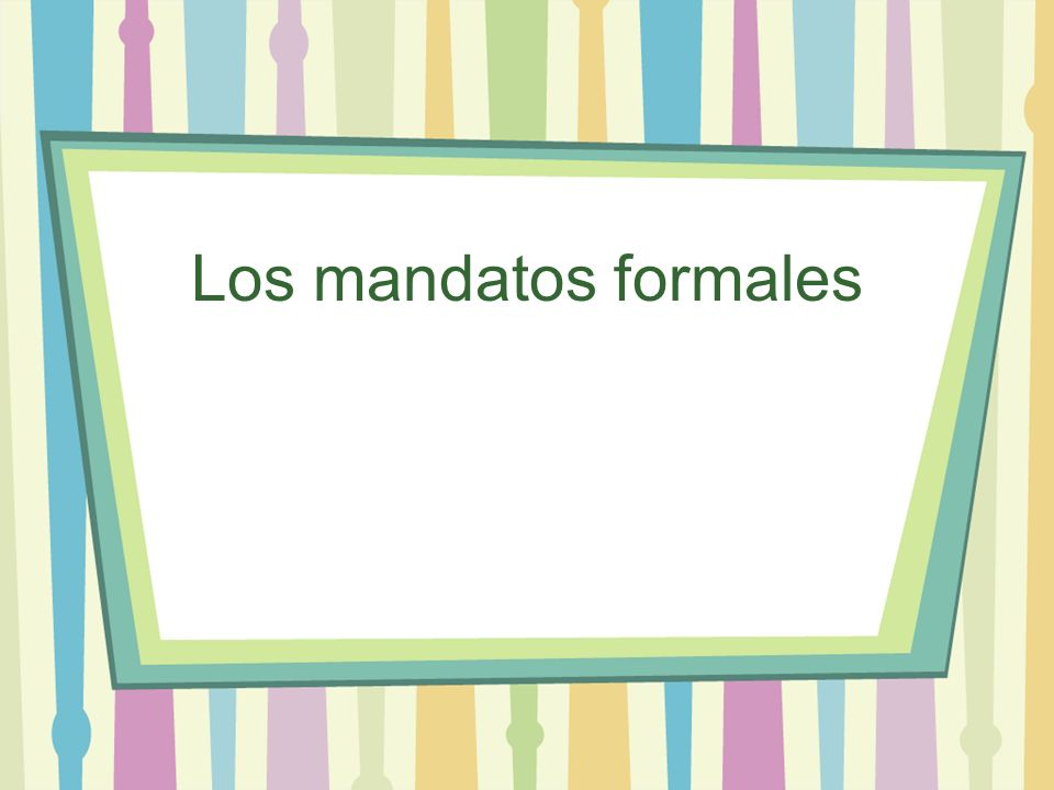 Regular Formal commands (affirmative AND negative) 1.Start with the form of the verb 2.Drop the 3.