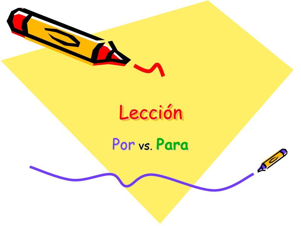 LecciónLección Por vs. Para
