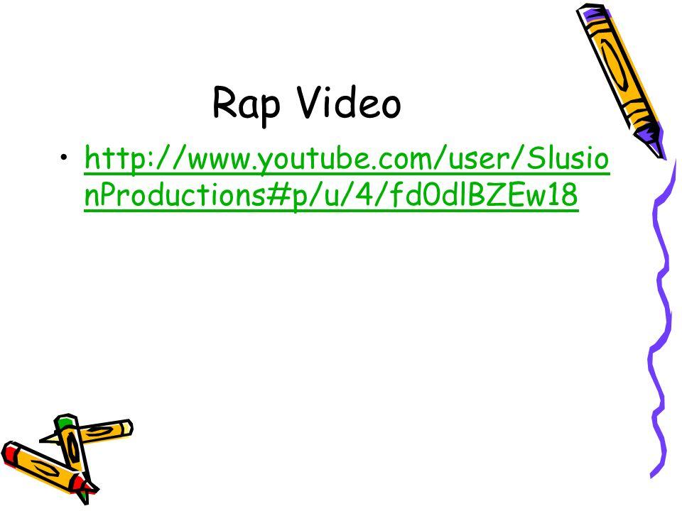 Rap Video http://www.youtube.com/user/Slusio nProductions#p/u/4/fd0dlBZEw18http://www.youtube.com/user/Slusio nProductions#p/u/4/fd0dlBZEw18