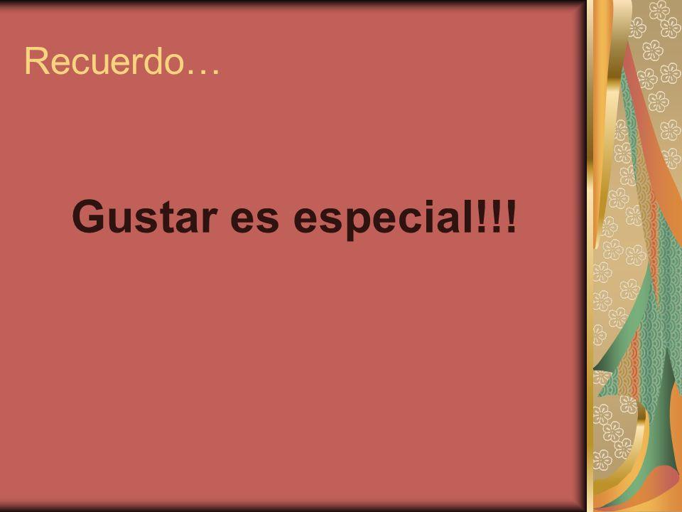 Recuerdo… Gustar es especial!!!