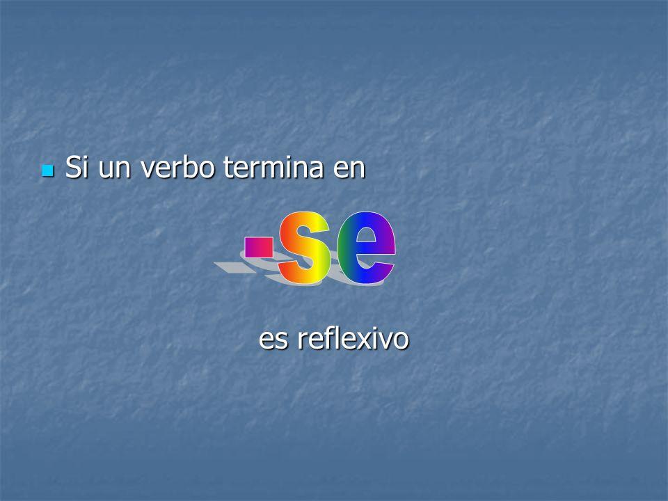 Si un verbo termina en es reflexivo