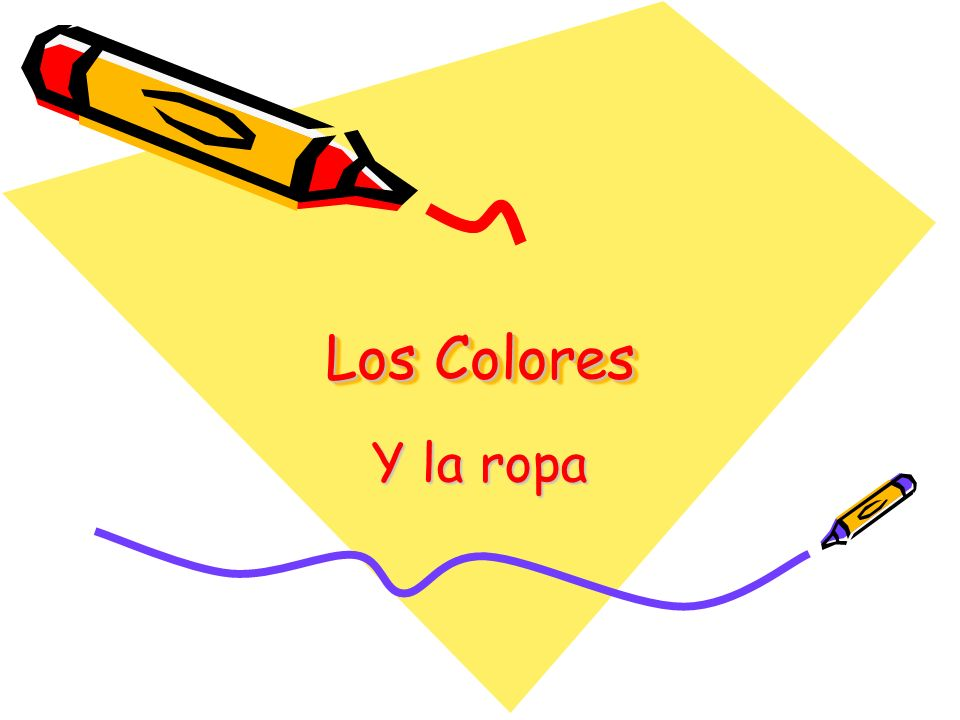 Los Colores Red = rojo(a) Blue = azul Orange = anaranjado(a) Yellow = amarillo(a) White = blanco (a) Green = verde Brown = marrón/café Black = negro (a) Grey = gris Purple = morado Pink = rosado(a)