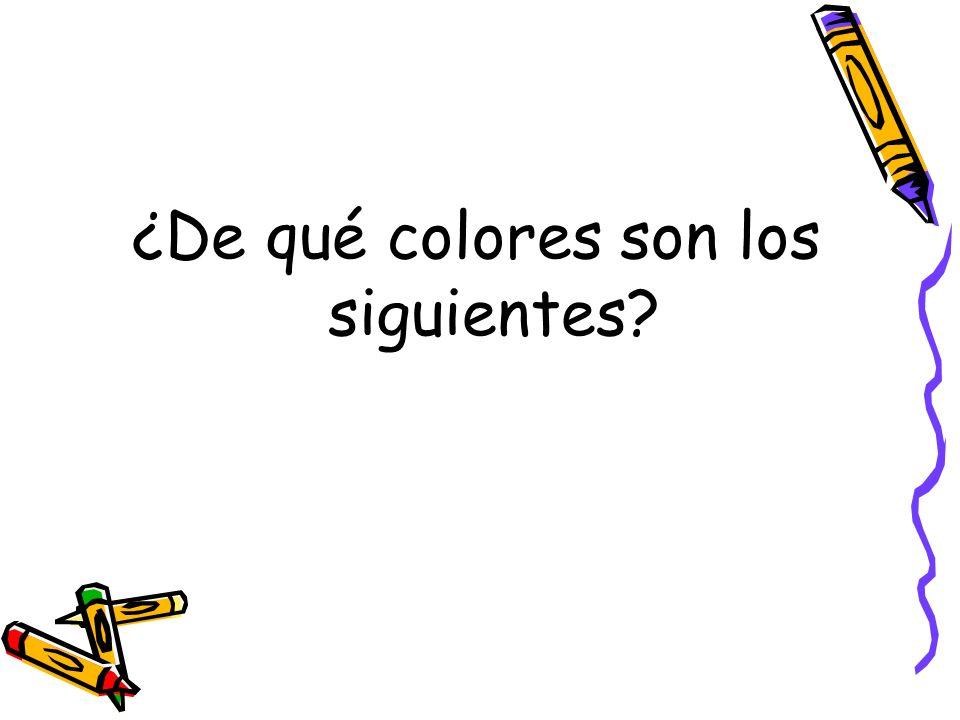 ¿De qué colores son los siguientes?