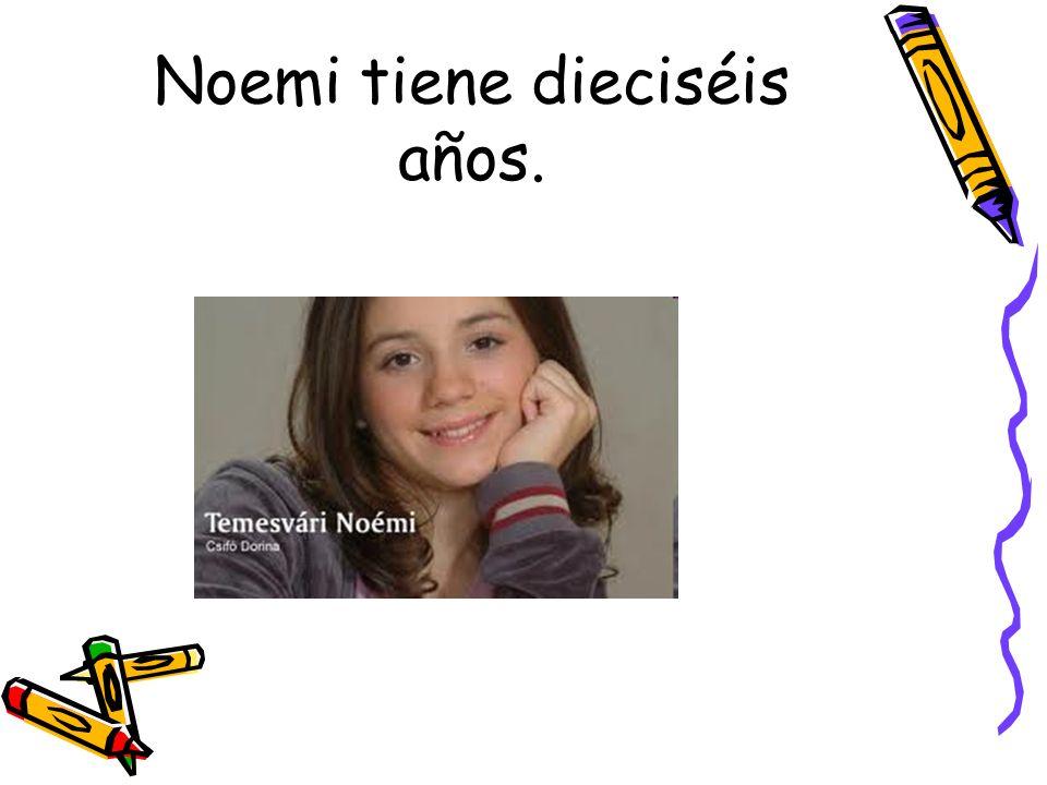 Noemi tiene dieciséis años.