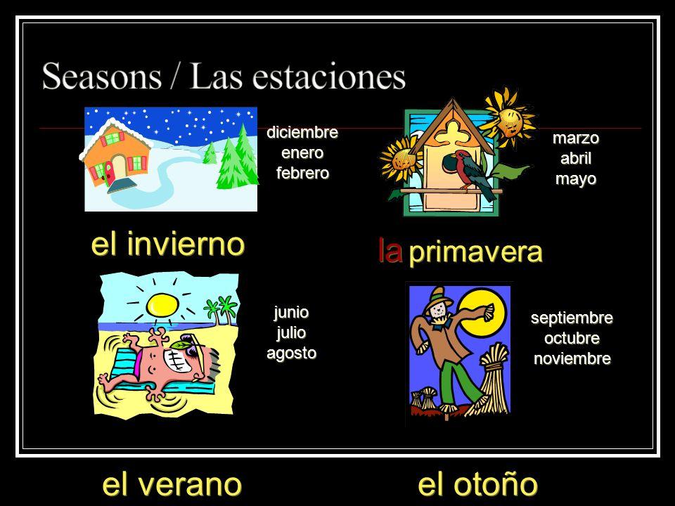el invierno la primavera el verano el otoño diciembre enero febrero diciembre enero febrero marzo abril mayo marzo abril mayo junio julio agosto junio