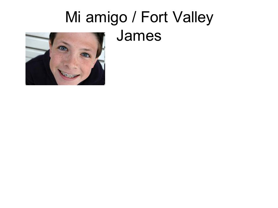 Mi amigo / Fort Valley James