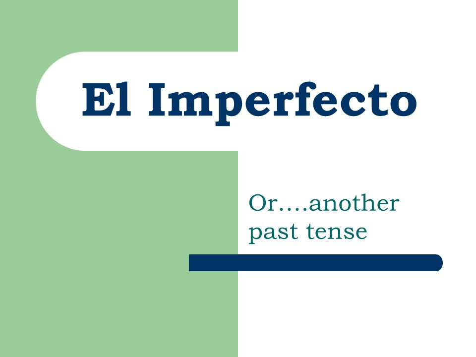 Meaning: The Imperfect tense is used to describe actions in the past that…..