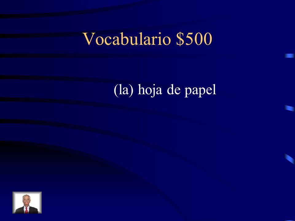 Vocabulario $500 ¿Cómo se dice sheet of paper en español?