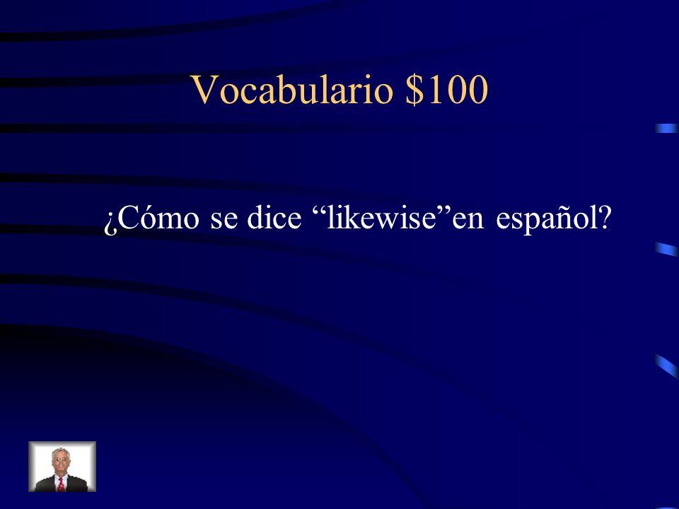 Jeopardy Vocabulario La horaGramática $100 $200 $300 $400 $500 $100 $200 $300 $400 $500 Final Jeopardy Los mesesTraducir