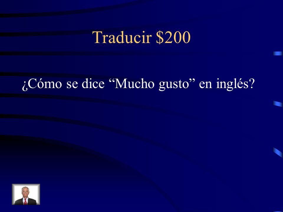 Traducir $100 ¿Cómo estás?