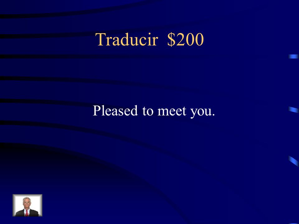 Traducir $200 ¿Cómo se dice Mucho gusto en inglés?