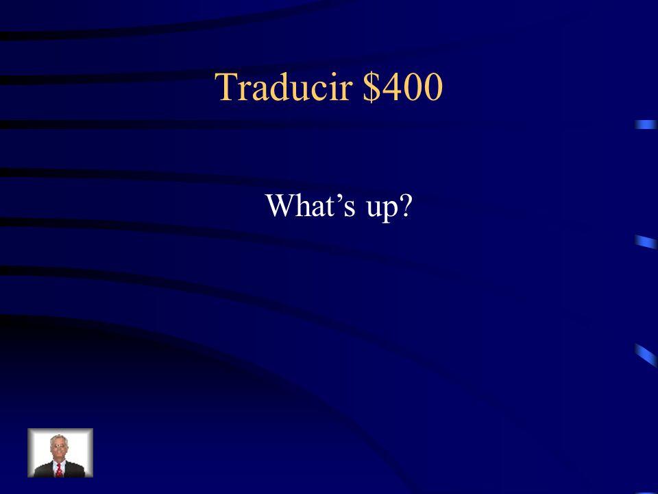 Traducir $400 ¿Cómo se dice ¿Qué tal? en inglés?