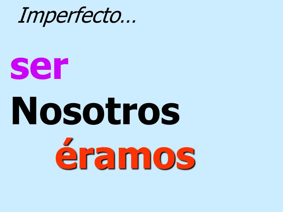 venir yo venía Imperfecto…