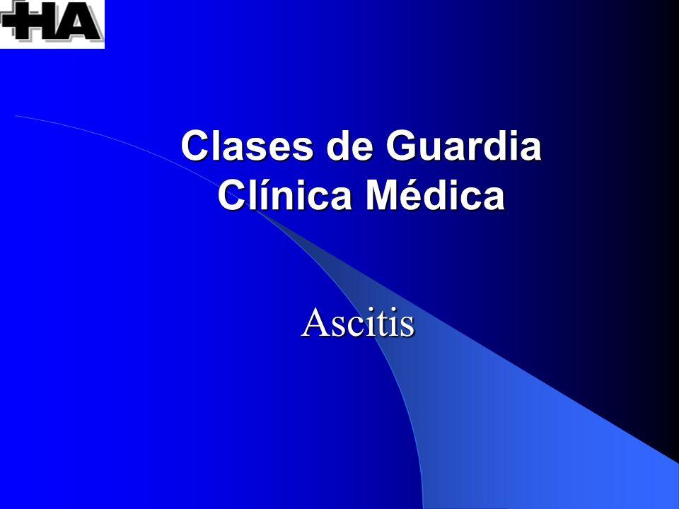 Clases de Guardia Clínica Médica Ascitis