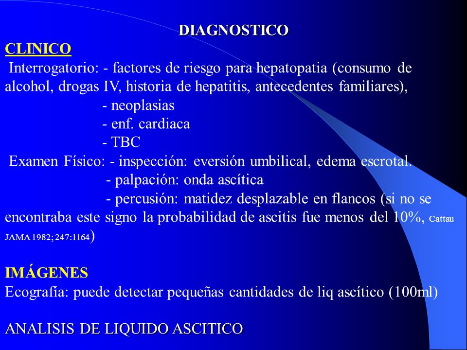 DIAGNOSTICO CLINICO Interrogatorio: - factores de riesgo para hepatopatia (consumo de alcohol, drogas IV, historia de hepatitis, antecedentes familiar