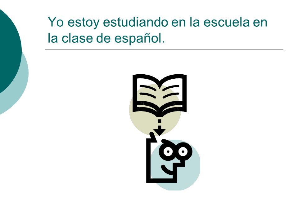 Yo estoy estudiando en la escuela en la clase de español.