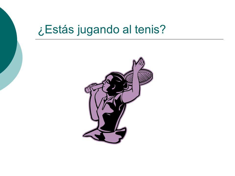 ¿Estás jugando al tenis?