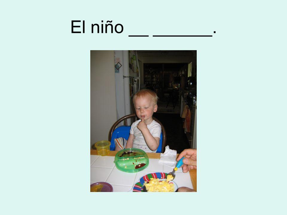 El niño __ ______.