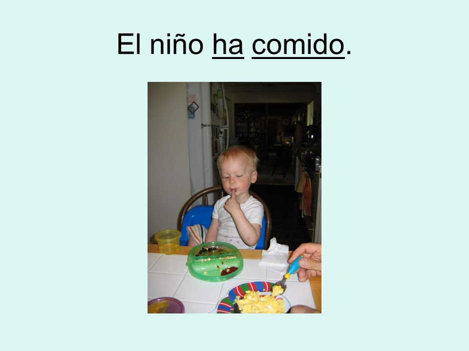 El niño ha comido.