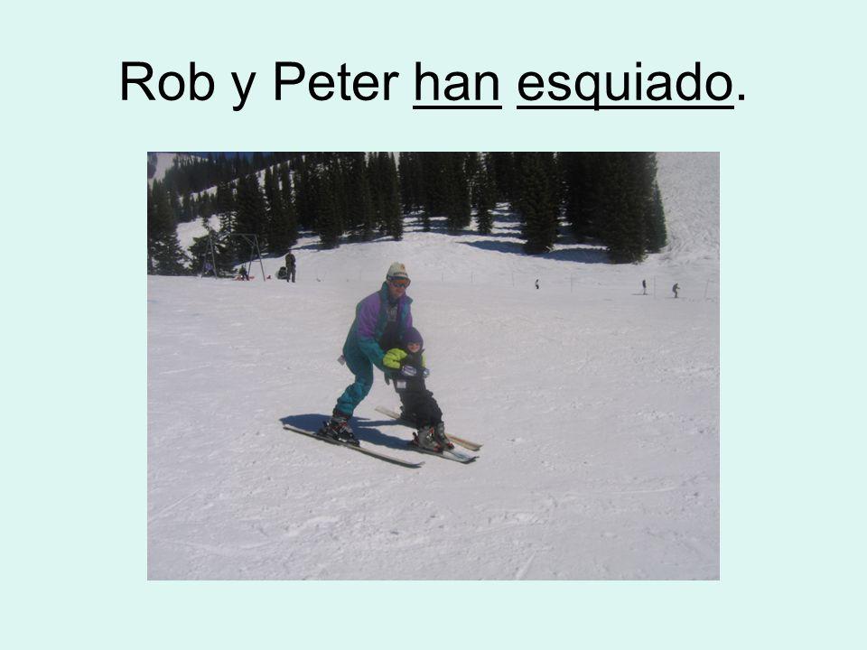 Rob y Peter han esquiado.