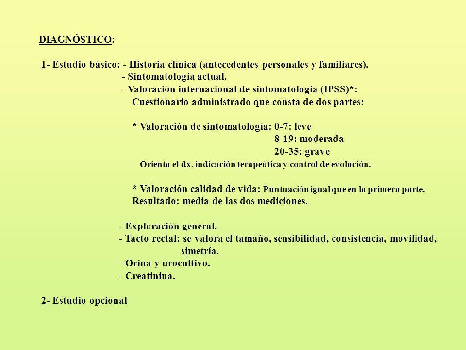 DIAGNÓSTICO: 1- Estudio básico: - Historia clínica (antecedentes personales y familiares). - Sintomatología actual. - Valoración internacional de sint