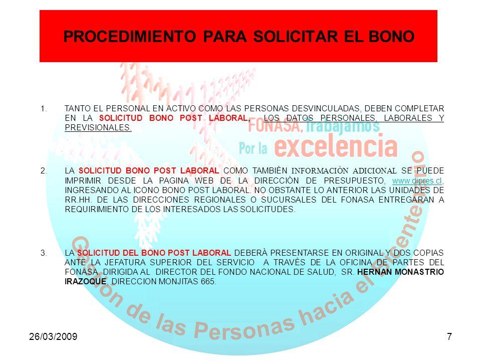 26/03/20097 PROCEDIMIENTO PARA SOLICITAR EL BONO 1.TANTO EL PERSONAL EN ACTIVO COMO LAS PERSONAS DESVINCULADAS, DEBEN COMPLETAR EN LA SOLICITUD BONO P