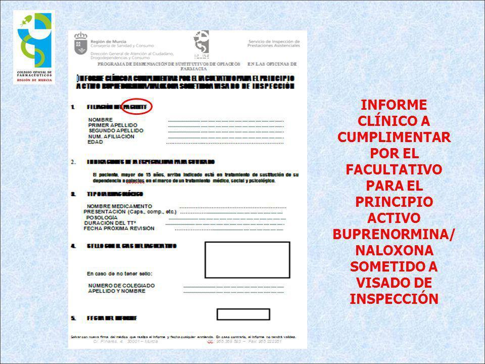INFORME CLÍNICO A CUMPLIMENTAR POR EL FACULTATIVO PARA EL PRINCIPIO ACTIVO BUPRENORMINA/ NALOXONA SOMETIDO A VISADO DE INSPECCIÓN