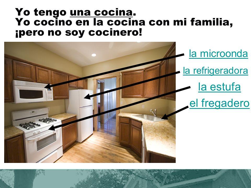 Yo tengo una cocina.Yo cocino en la cocina con mi familia, ¡pero no soy cocinero.