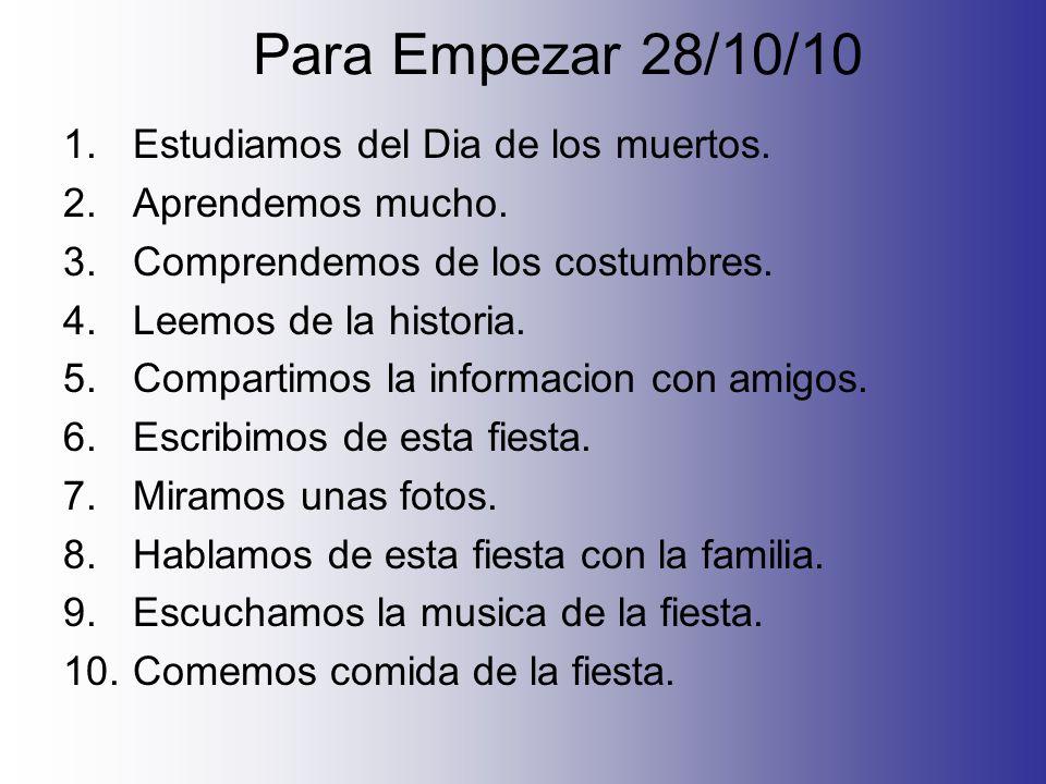 Para Empezar 2/11/10 Escriben en espanol: We drink sangria and horchata.