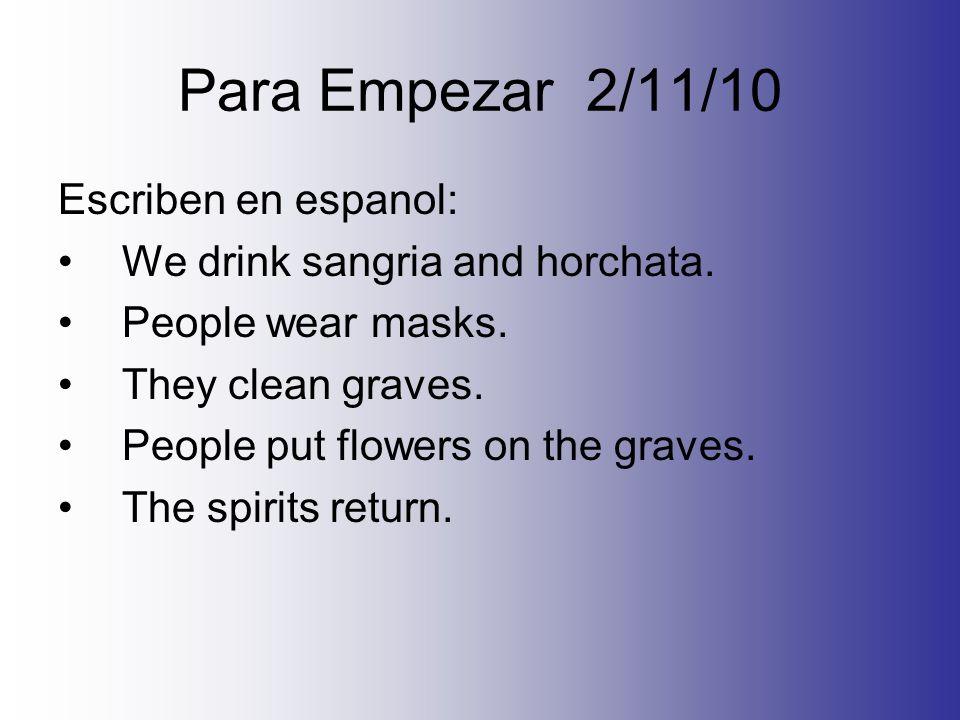 Para Empezar – 12/10/10 Translate: 1.We hunt. 2. You dance.