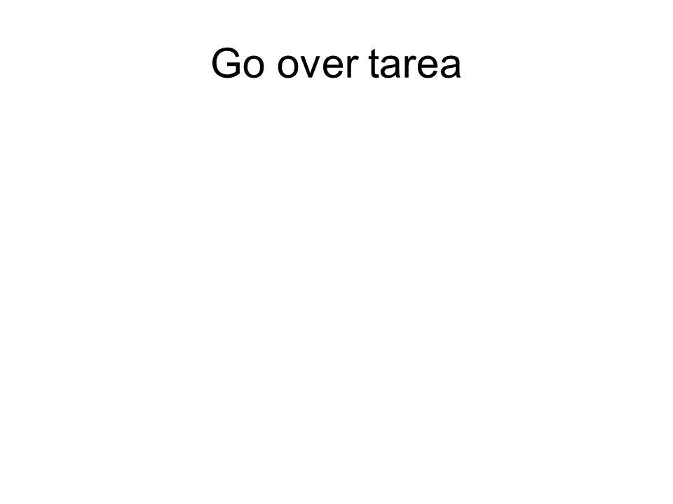 Go over tarea