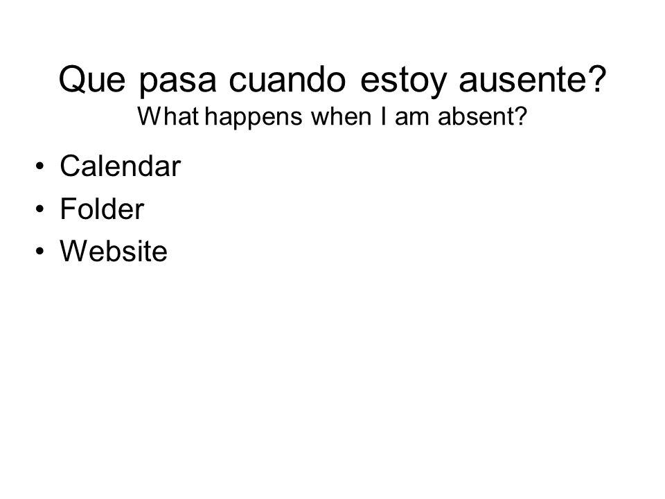 Que pasa cuando estoy ausente? What happens when I am absent? Calendar Folder Website