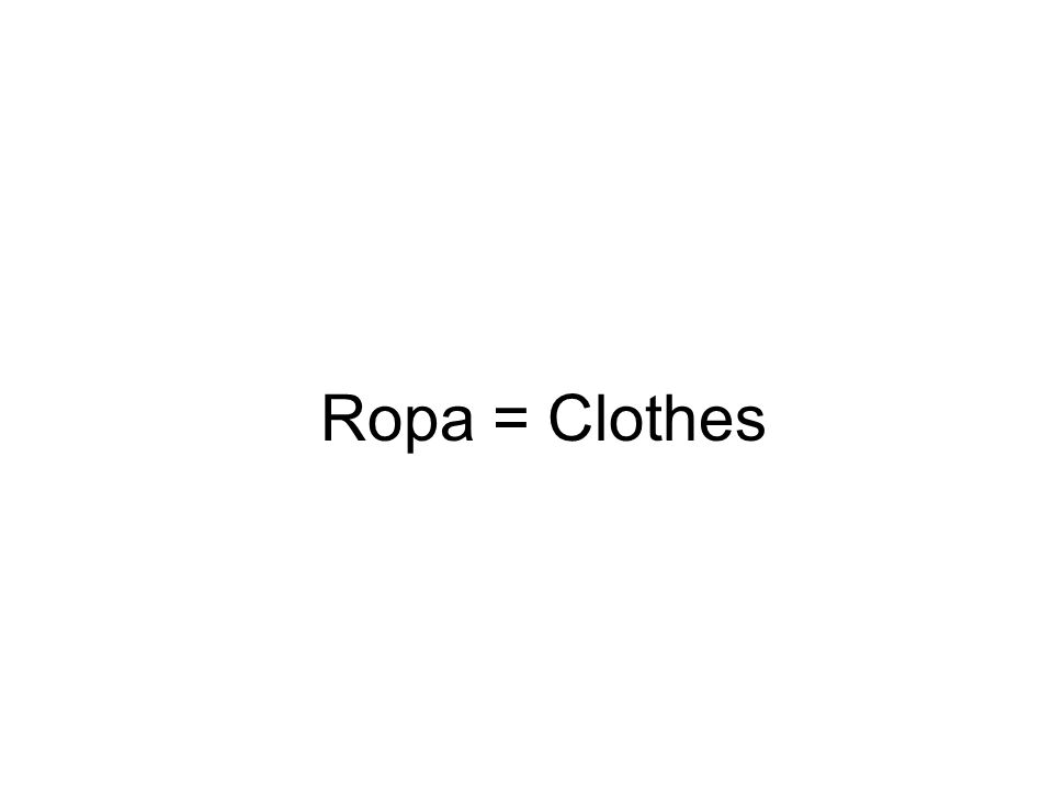 Ropa = Clothes