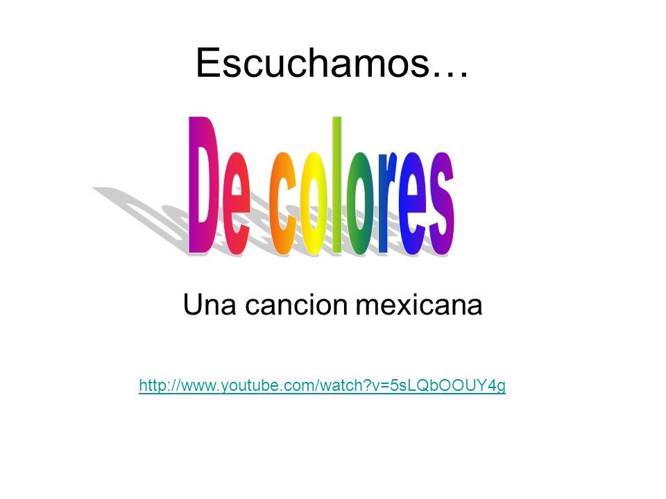 Escuchamos… Una cancion mexicana http://www.youtube.com/watch?v=5sLQbOOUY4g