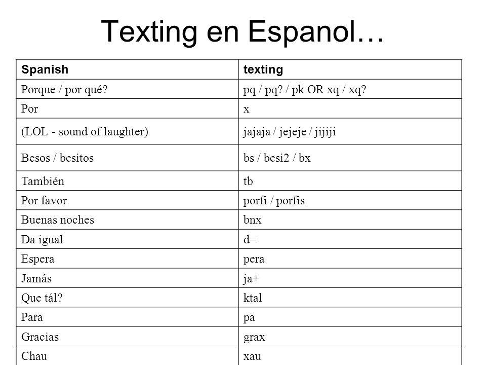 Texting en Espanol… Spanishtexting Porque / por qué?pq / pq.