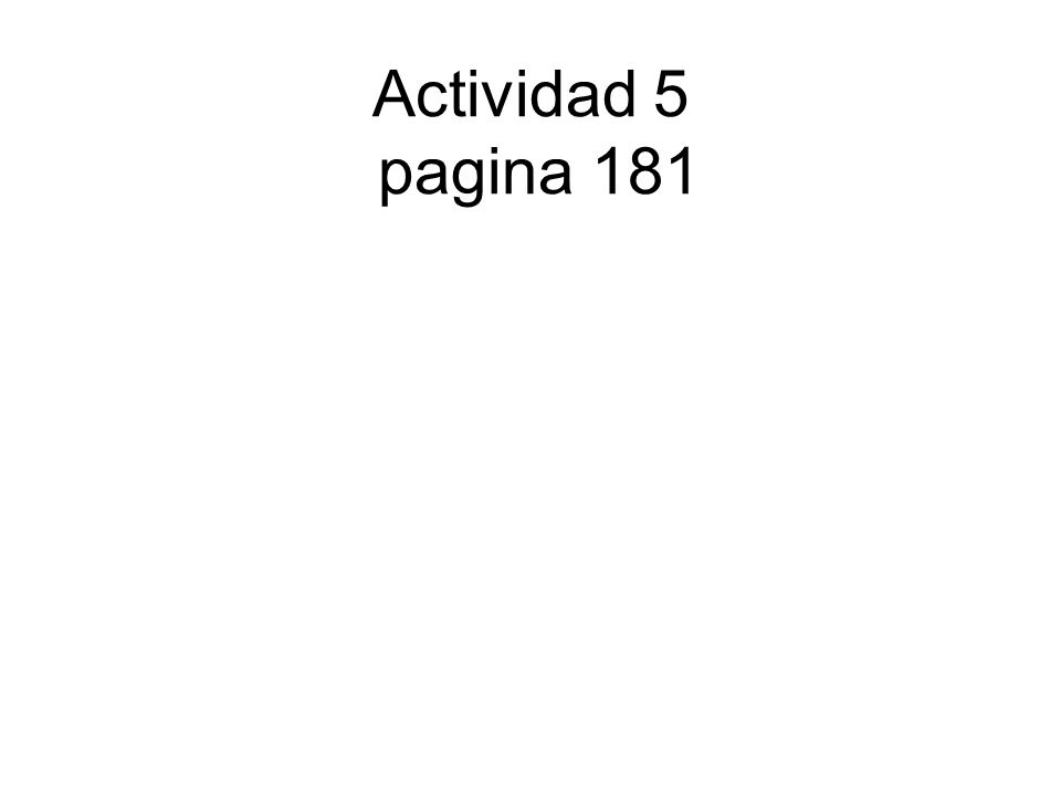Actividad 5 pagina 181