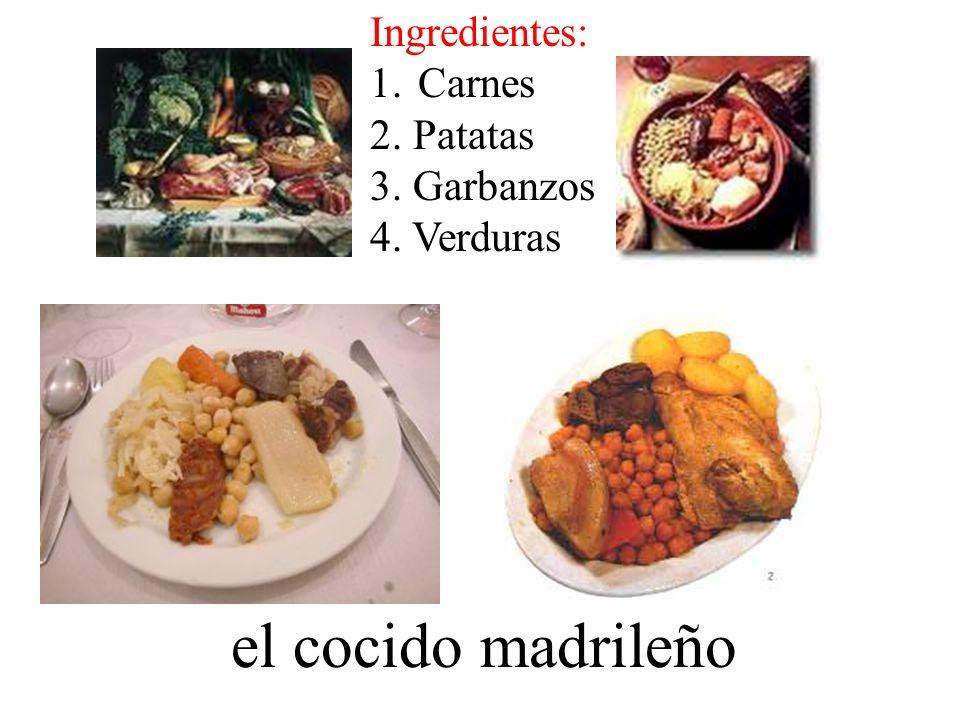 el cocido madrileño Ingredientes: 1.Carnes 2. Patatas 3. Garbanzos 4. Verduras
