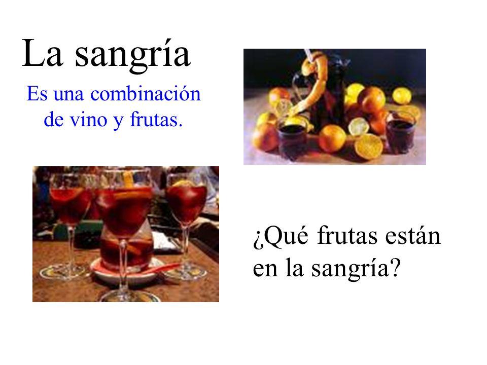 La sangría ¿Qué frutas están en la sangría? Es una combinación de vino y frutas.