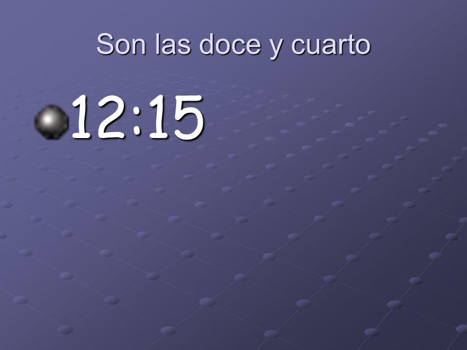 Son las siete y cuarto 7:15 60 minutos en una hora: 60/4=15 15= cuarto de una hora cuarto=1/4