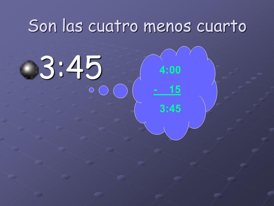 Son las diez menos cuarto 9:45 10:00 - 15 9:45 60 minutos en una hora: 60-15=45
