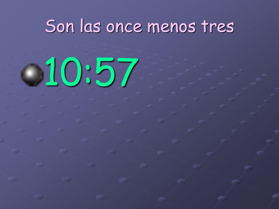 Son las cinco y veintinueve 5:29
