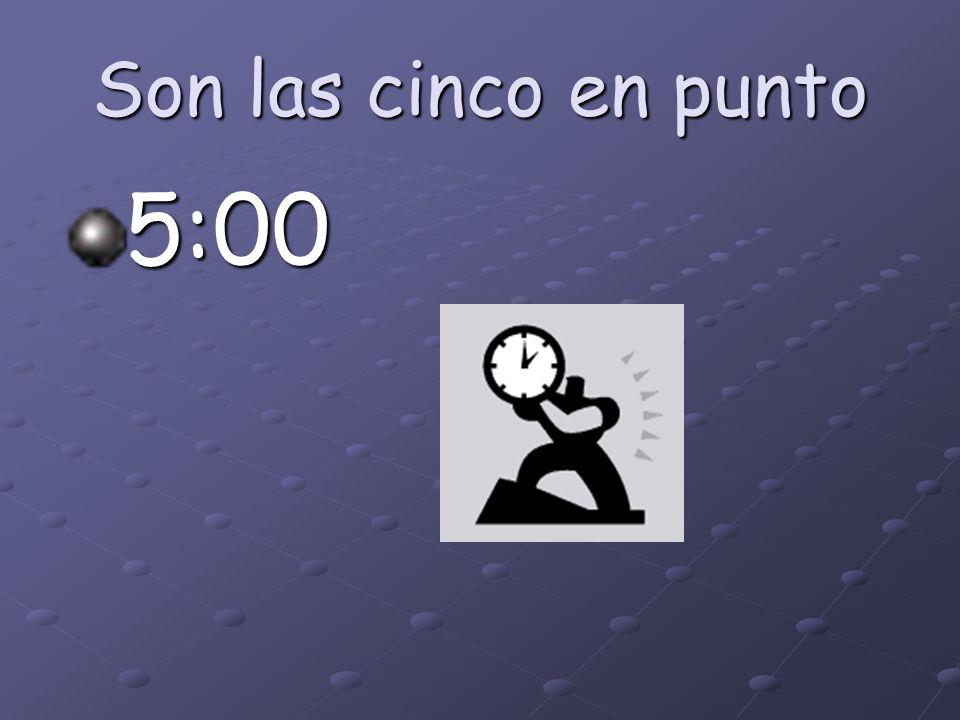 Son las cuatro en punto 4:00